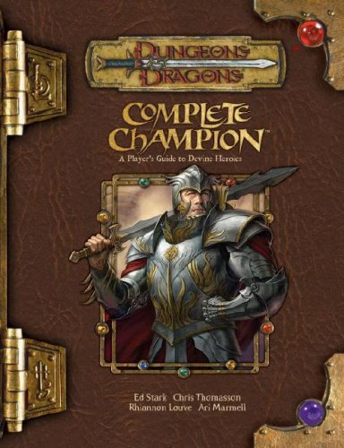 Complete Champion: A Player's Guide to Divine Heroes par Ed Stark, Chris Thomasson, Rhiannon Louve, Ari Marmell