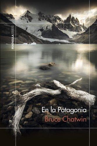 Libro ambientado en la Patagonia: En la Patagonia de Bruce Chatwin
