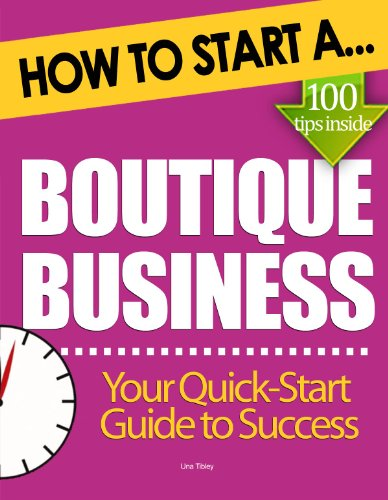 How to Start a Boutique Business: Essential Start Up Tips to Boost Your Boutique Business Success (English Edition)