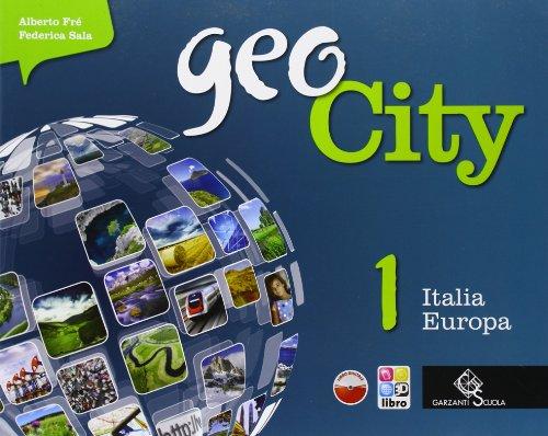 Geocity. Con Atlante. Per la Scuola media. Con e-book. Con espansione online: 1
