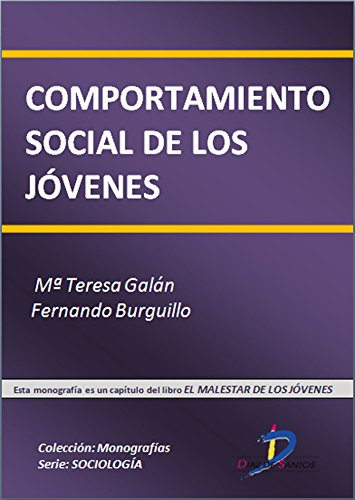 Comportamiento social de los jóvenes: La cultura de la fiesta  (Este capítulo pertenece al libro El malestar de los jóvenes): 1 por Maria Teresa Gutiérrez Galan