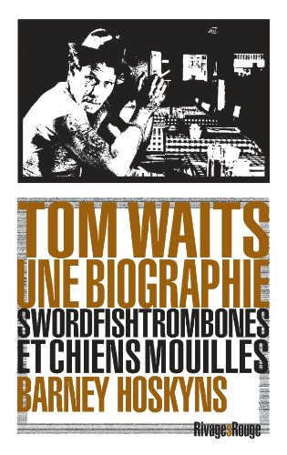 Tom Waits, une biographie