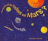 """Afficher """"Pourquoi y a t'il des vaches sur Mars?"""""""