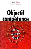Objectif compétence. Pour une nouvelle logique