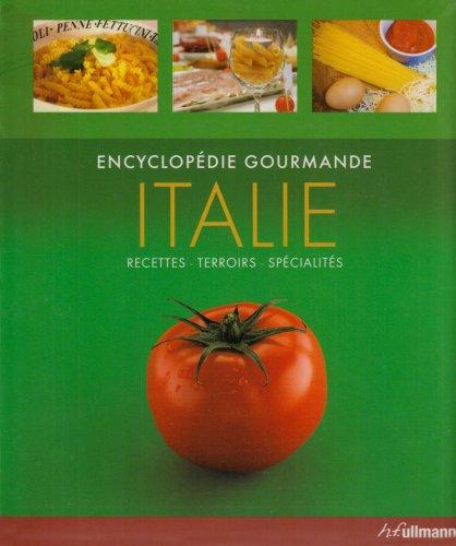 Italie : Encyclopédie gourmande : recettes, terroirs, spécialités par Claudia Piras