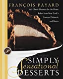 Simply Sensational Desserts: 140 Classic Desserts for the Home Baker from New York's Famous Patisserie and Bistro