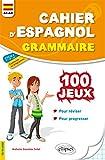 Cahier d'espagnol grammaire : 100 jeux de grammaire pour réviser et progresser A1-A2 (cycle 4)