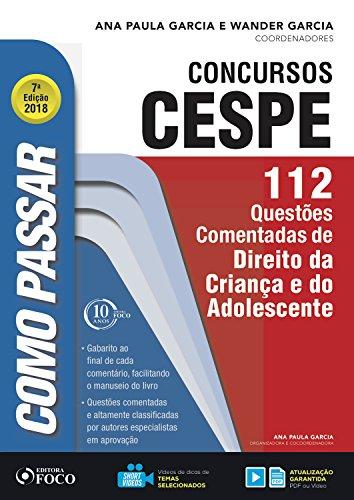 Como passar em concursos CESPE: direito da criança e do adolescente: 112 questões comentadas de direito da criança e do adolescente (Portuguese Edition) por Wander Garcia