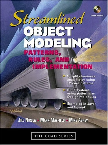 Preisvergleich Produktbild Streamlined Object Modeling,  m. CD-ROM: Patterns,  Rules,  and Implementation (The Coad Series)