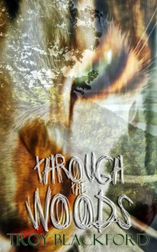 Through the Woods (Leviticus Book 1) (English Edition) par Troy Blackford