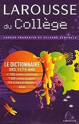 Larousse du Collège : Le Dictionnaire des 11-15 ans