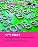 Data Drift. Archiving Media and Data Art in the 21st Century