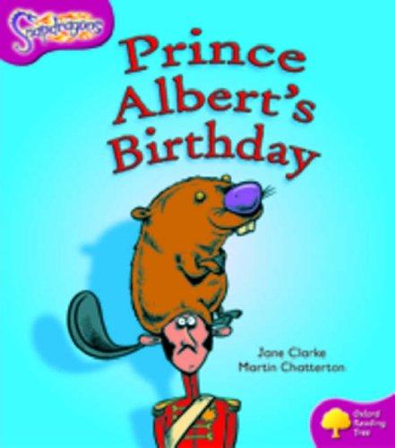 Oxford Reading Tree: Level 10: Snapdragons: Prince Albert's Birthday