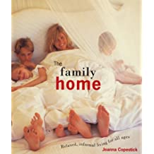 The Family Home: Relaxed, Informal Living for All Ages