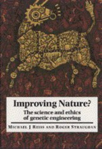 improving-nature-the-science-and-ethics-of-genetic-engineering