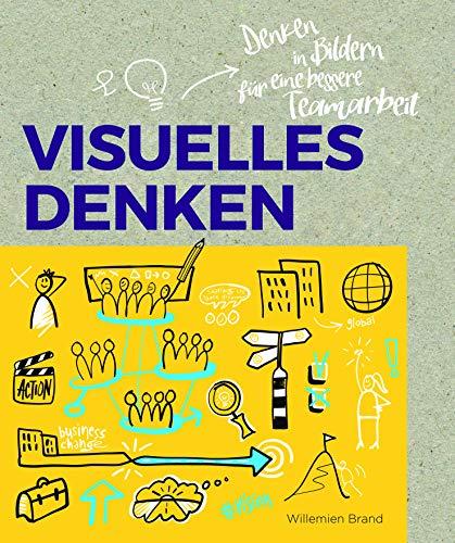 Visuelles Denken: Stärkung von Menschen und Unternehmen durch visuelle Zusammenarbeit