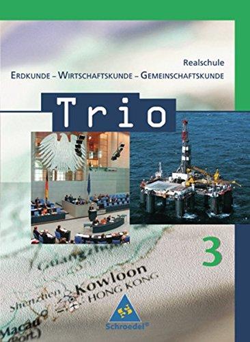 Trio Erdkunde, Wirtschaftskunde, Gemeinschaftskunde: Realschule Baden-Württemberg, Teil 3