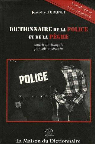 Dictionnaire de la police et de la pègre : Edition bilingue français-américain