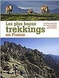 Les plus beaux trekkings en France de Jacqueline Cantaloube ,Bruno Colliot ( 18 avril 2012 ) - Ouest-France (18 avril 2012) - 18/04/2012