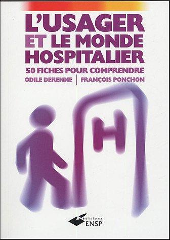L'usager et le monde hospitalier : 50 fiches pour comprendre