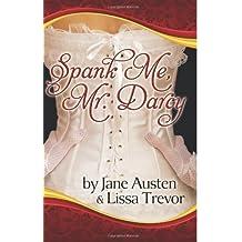 Spank Me, Mr. Darcy by Lissa Trevor (2013-04-16)