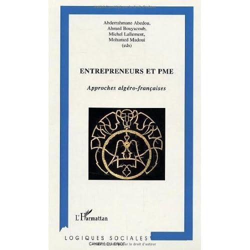 Entrepreneurs et PME : approches algéro-françaises de Michel Lallement (2 novembre 2004) Broché