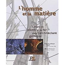 L'homme et la matière : L'emploi du plomb et du fer dans l'architecture gothique