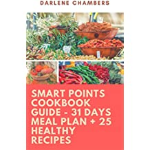 Smart Points Cookbook Guide - 31 Days Meal Plan + 25 Healthy Recipes (English Edition)