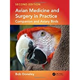 Avian Medicine and Surgery in Practice: Companion and Aviary Birds, Second Edition
