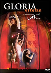 Gloria Estefan - The Evolution Tour : Live In Miami