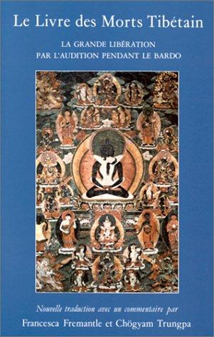 Le Livre des Morts Tibétain : La grande libération par l'audition pendant le bardo par Chögyam Trungpa