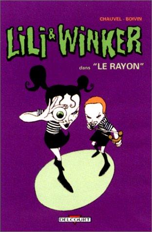 Lili et Winker, tome 1 : Le rayon