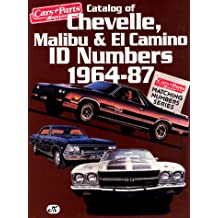 Catalog of Chevelle, Malibu & El Camino Id Numbers 1964-87 (Cars & Parts Magazine Matching Numbers Series)