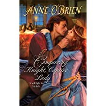 Conquering Knight, Captive Lady by Anne O'Brien (2009-03-01)