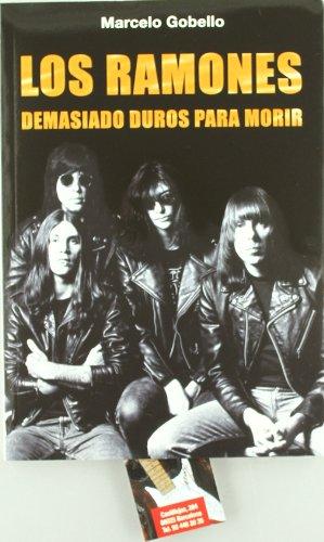 Los Ramones Demasiado Duros para Morir por Marcelo Gobello