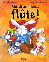 Un, deux, trois... Flûte