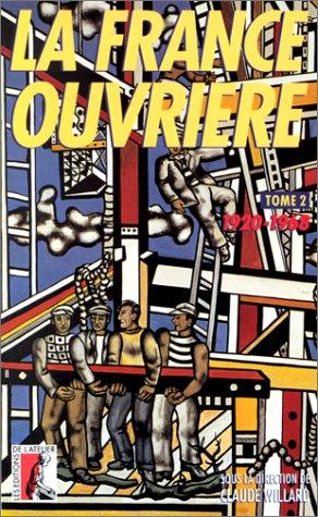 LA FRANCE OUVRIERE. Tome 2, Histoire de la classe ouvrière et du mouvement ouvrier français par Claude Willard