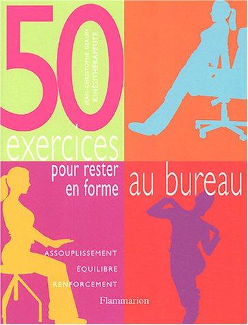 50 exercices pour rester en forme au bureau par Jean-Christophe Berlin