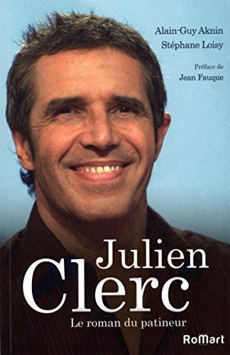 Julien Clerc. Le roman du patineur