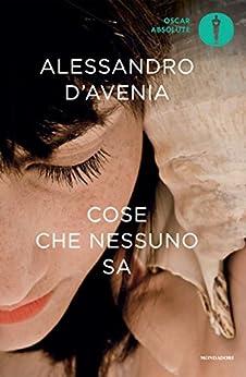 Cose che nessuno sa (Scrittori italiani e stranieri) di [D'Avenia, Alessandro]