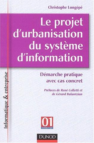 Le projet d'urbanisation du systme d'information : Dmarche pratique avec cas concret