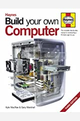 Build Your Own Computer: The Complete Step-by-step Guide to Constructing a PC That's Right for You Hardcover