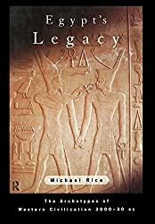 Egypt's Legacy: The Archetypes of Western Civilization: 3000 to 30 BC