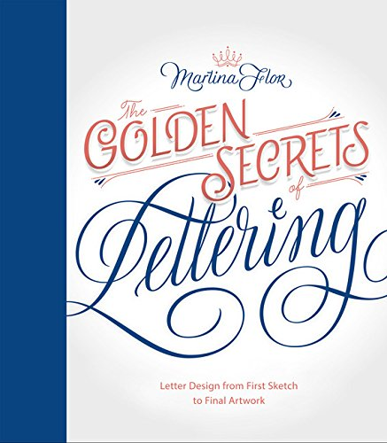 the-golden-secrets-of-lettering-letter-design-from-first-sketch-to-final-artwork