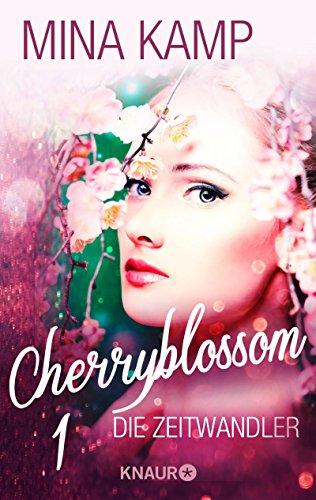 Cherryblossom 1: Die Zeitwandler von [Kamp, Mina]
