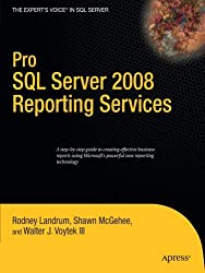 Pro SQL Server 2008 Reporting Services (Books for Professionals by Professionals) by Rodney Landrum (2008-08-20)