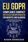 Produkt-Bild: EU GDPR compliance compact: GDPR checklist and GDPR introduction for websites and bloggers: GDPR handbook with GDPR templates. Data Protection Regulation ... GDPR concisely explained (English Edition)