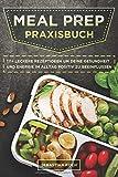 Meal Prep Praxisbuch: 111+ leckere Rezeptideen