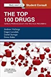 Image de The Top 100 Drugs: Clinical Pharmacology and Practical Prescribing