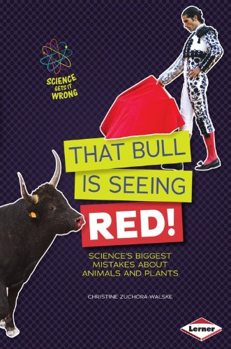 that-bull-is-seeing-red-sciences-biggest-mistakes-about-animals-and-plants-science-gets-it-wrong